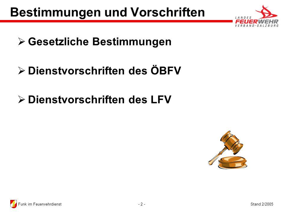 - 2 -Stand 2/2005Funk im Feuerwehrdienst Bestimmungen und Vorschriften Gesetzliche Bestimmungen Dienstvorschriften des ÖBFV Dienstvorschriften des LFV
