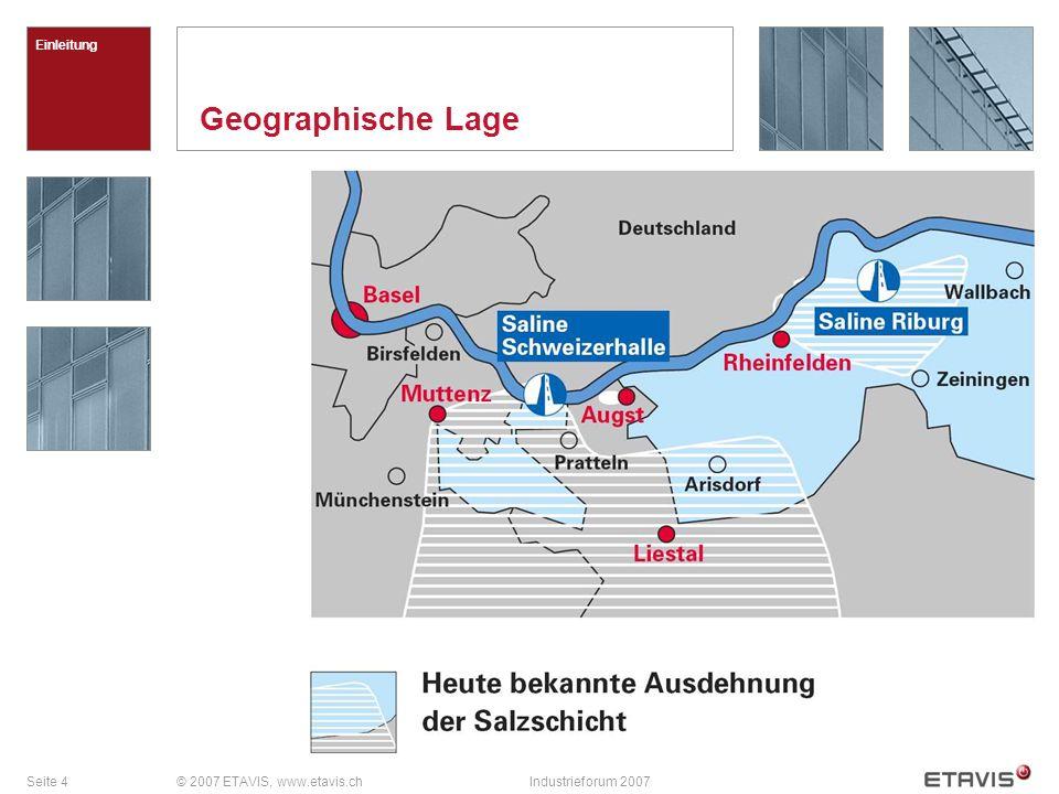 Seite 4© 2007 ETAVIS, www.etavis.chIndustrieforum 2007 Geographische Lage Einleitung