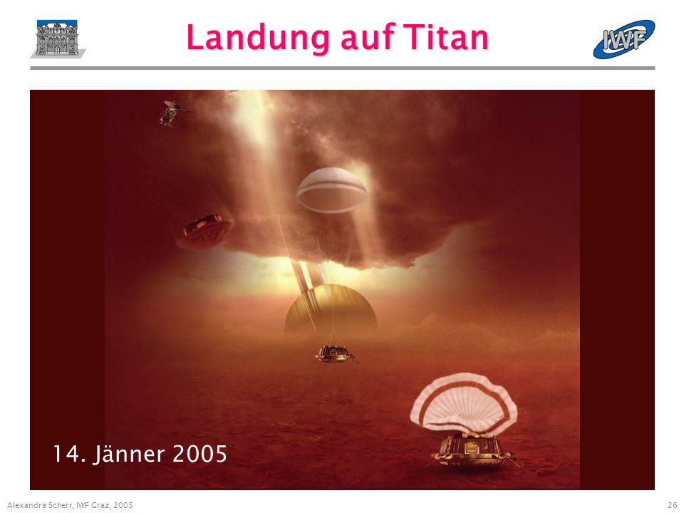 26 Alexandra Scherr, IWF Graz, 2005 Landung auf Titan 14. Jänner 2005