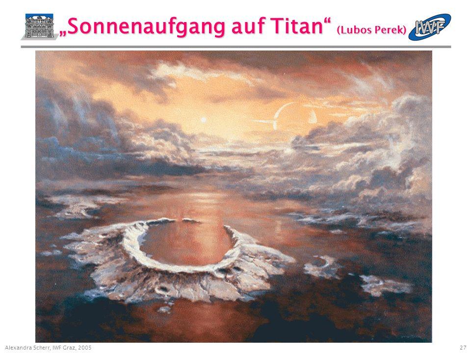 27 Alexandra Scherr, IWF Graz, 2005 Sonnenaufgang auf Titan (Lubos Perek)