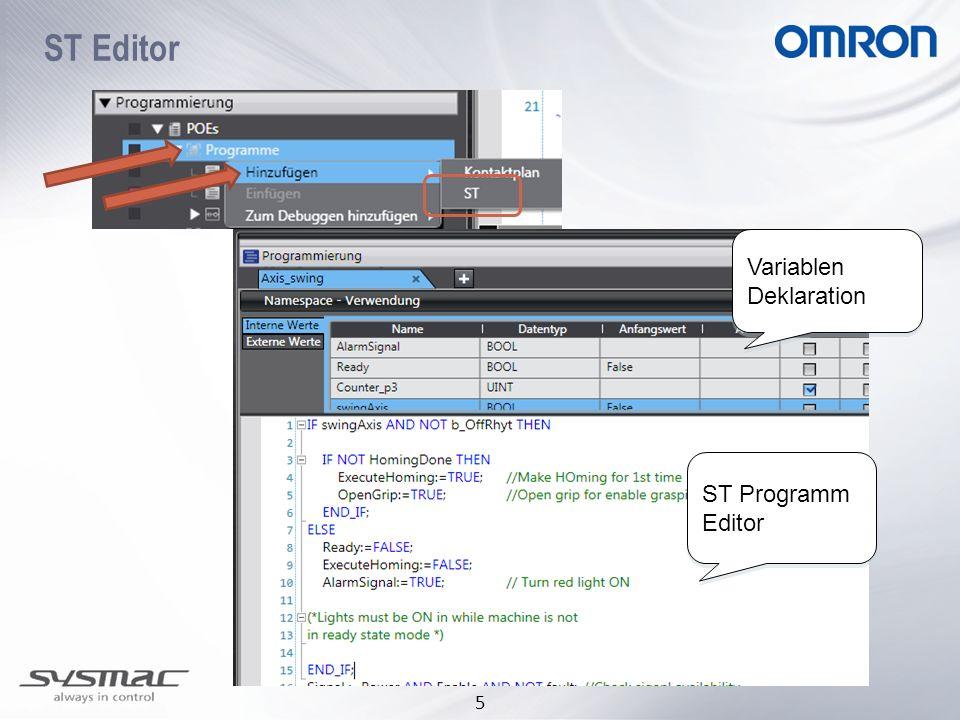 5 ST Editor Variablen Deklaration Variablen Deklaration ST Programm Editor ST Programm Editor
