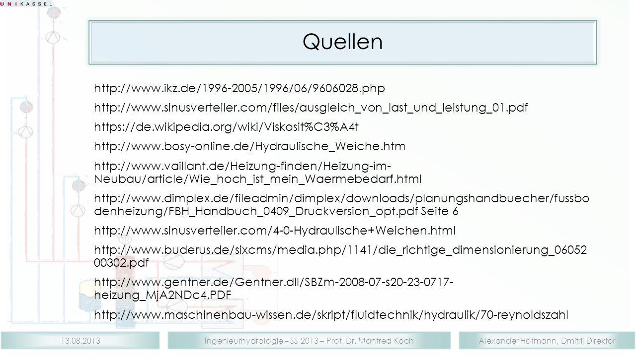 Alexander Hofmann, Dmitrij DirektorIngenieurhydrologie – SS 2013 – Prof. Dr. Manfred Koch13.08.2013 Quellen http://www.ikz.de/1996-2005/1996/06/960602