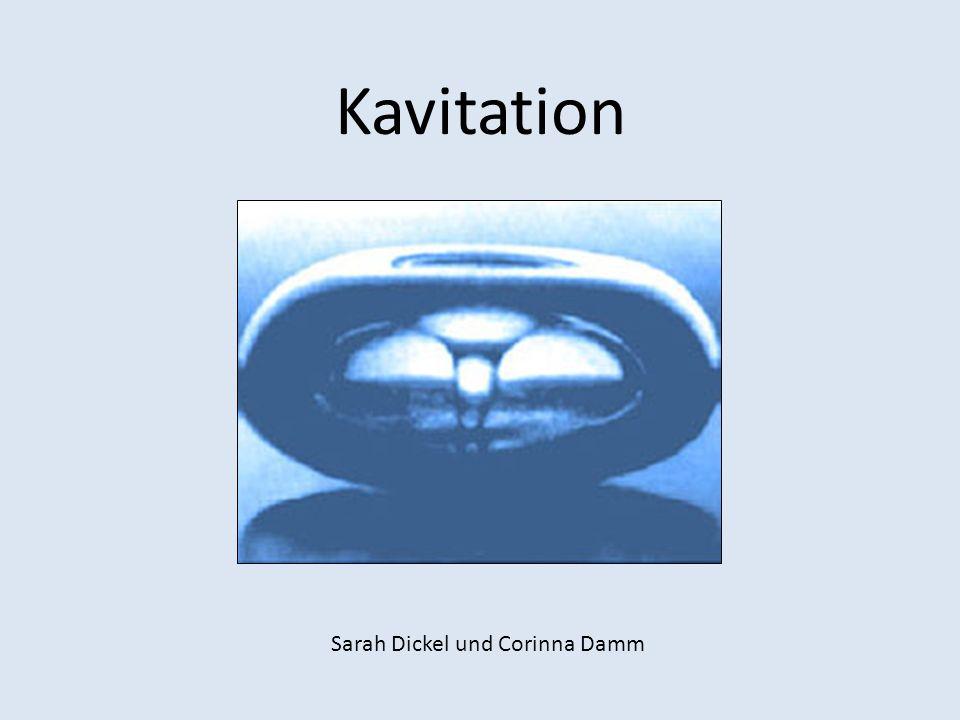 Kavitation Sarah Dickel und Corinna Damm