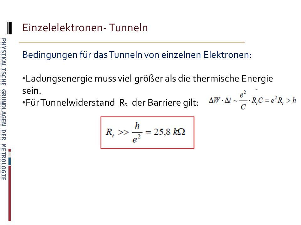 Bedingungen für das Tunneln von einzelnen Elektronen: Ladungsenergie muss viel größer als die thermische Energie sein.