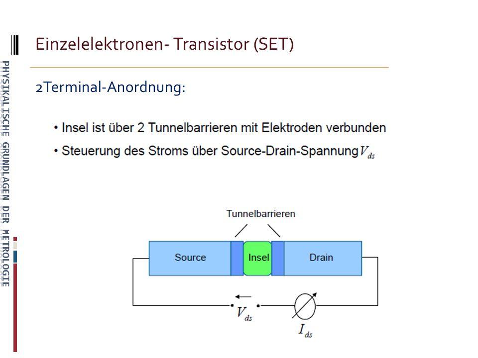 Einzelelektronen- Transistor (SET) 2Terminal-Anordnung: