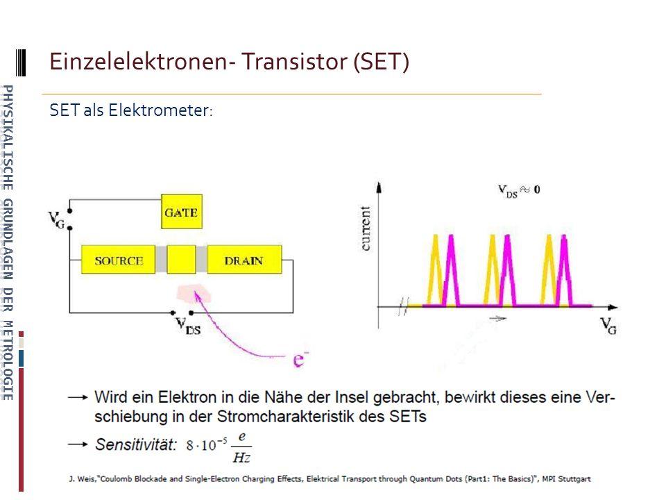 Einzelelektronen- Transistor (SET) SET als Elektrometer: