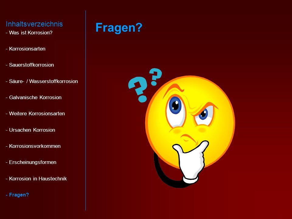 Fragen.Inhaltsverzeichnis - Was ist Korrosion.