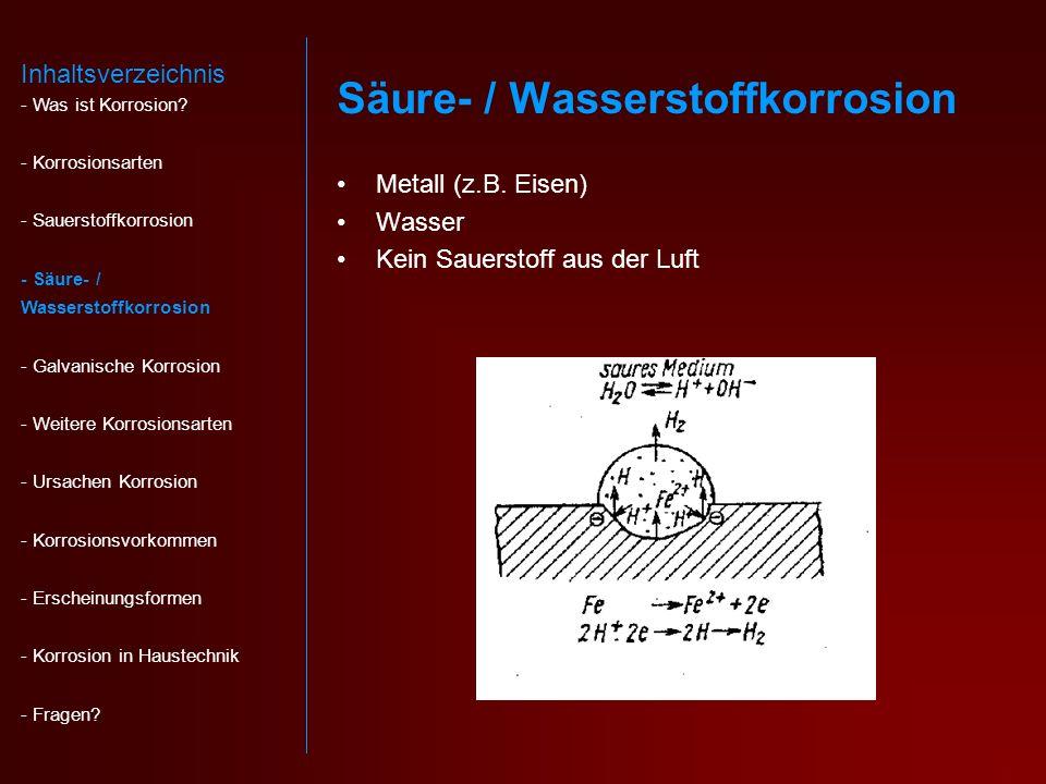 Galvanische Korrosion 2 verschiedene Metalle Elektrolyt (z.B.