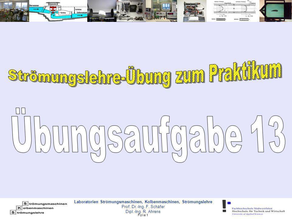 Folie 1 Laboratorien Strömungsmaschinen, Kolbenmaschinen, Strömungslehre Prof.