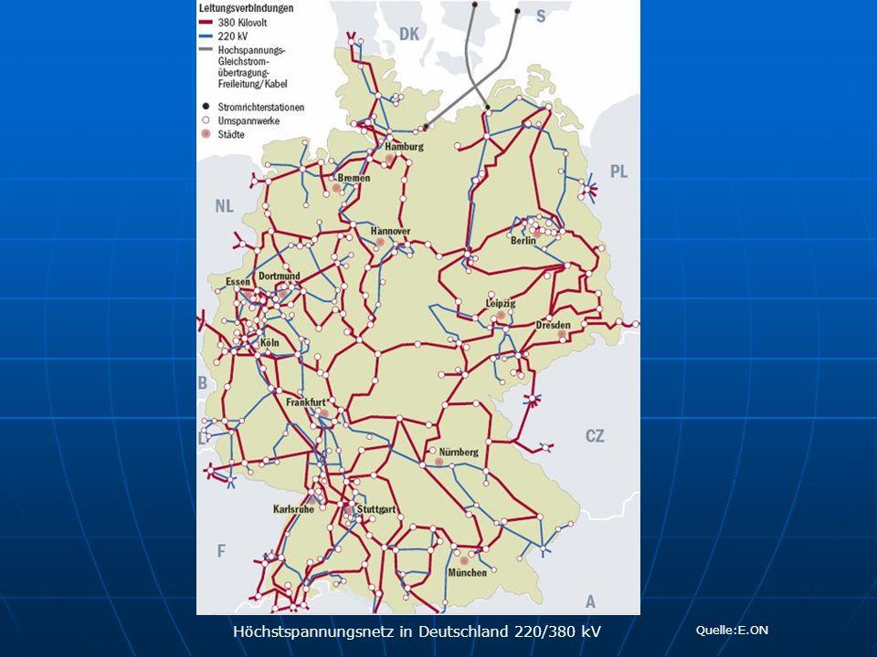 Höchstspannungsnetz in Deutschland 220/380 kV Quelle:E.ON