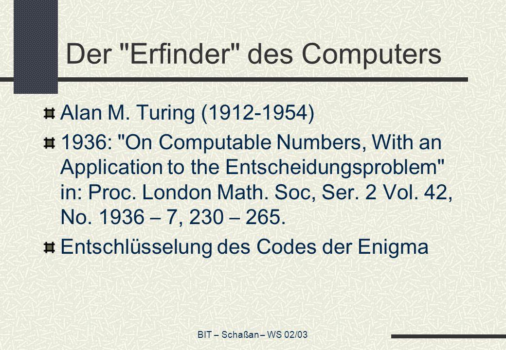 BIT – Schaßan – WS 02/03 Der Erfinder des Computers Alan M.