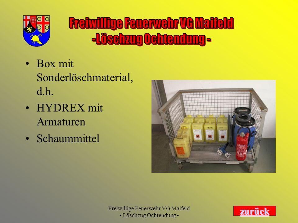 Freiwillige Feuerwehr VG Maifeld - Löschzug Ochtendung - Box mit Sonderlöschmaterial, d.h. HYDREX mit Armaturen Schaummittel zurück