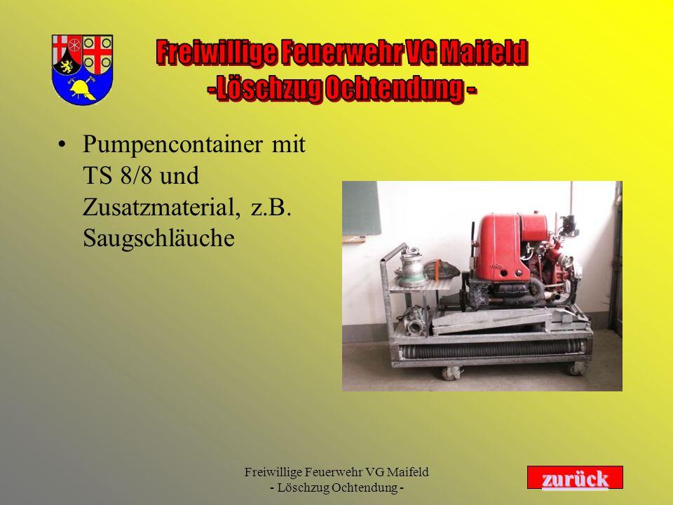 Freiwillige Feuerwehr VG Maifeld - Löschzug Ochtendung - Pumpencontainer mit TS 8/8 und Zusatzmaterial, z.B. Saugschläuche zurück