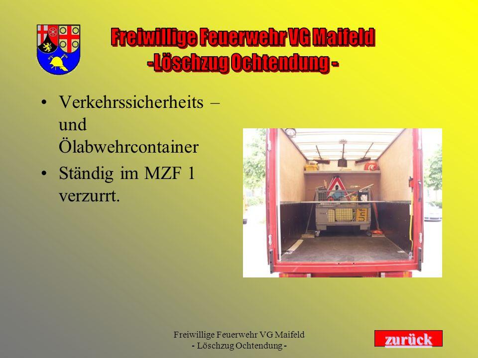 Freiwillige Feuerwehr VG Maifeld - Löschzug Ochtendung - Verkehrssicherheits – und Ölabwehrcontainer Ständig im MZF 1 verzurrt. zurück