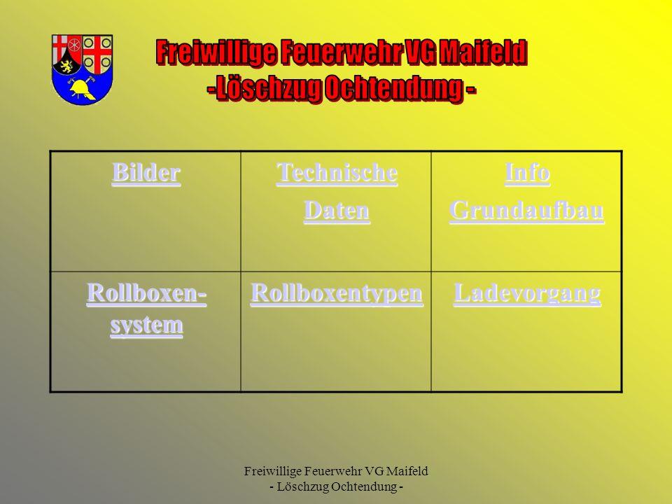 Freiwillige Feuerwehr VG Maifeld - Löschzug Ochtendung - Bilder Technische Daten Info Grundaufbau Rollboxen- system Rollboxen- system Rollboxentypen L