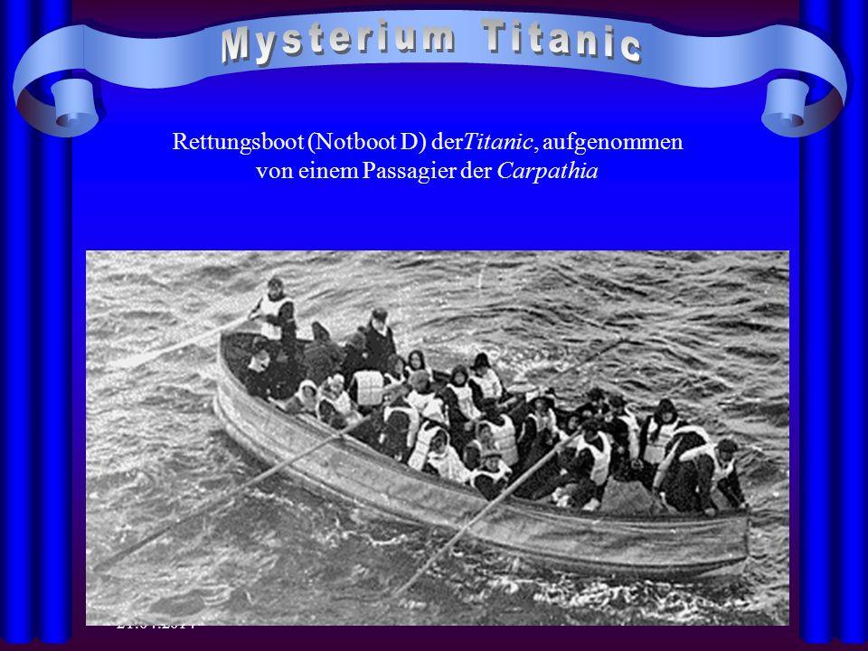 21.04.2014 Rettungsboot (Notboot D) derTitanic, aufgenommen von einem Passagier der Carpathia
