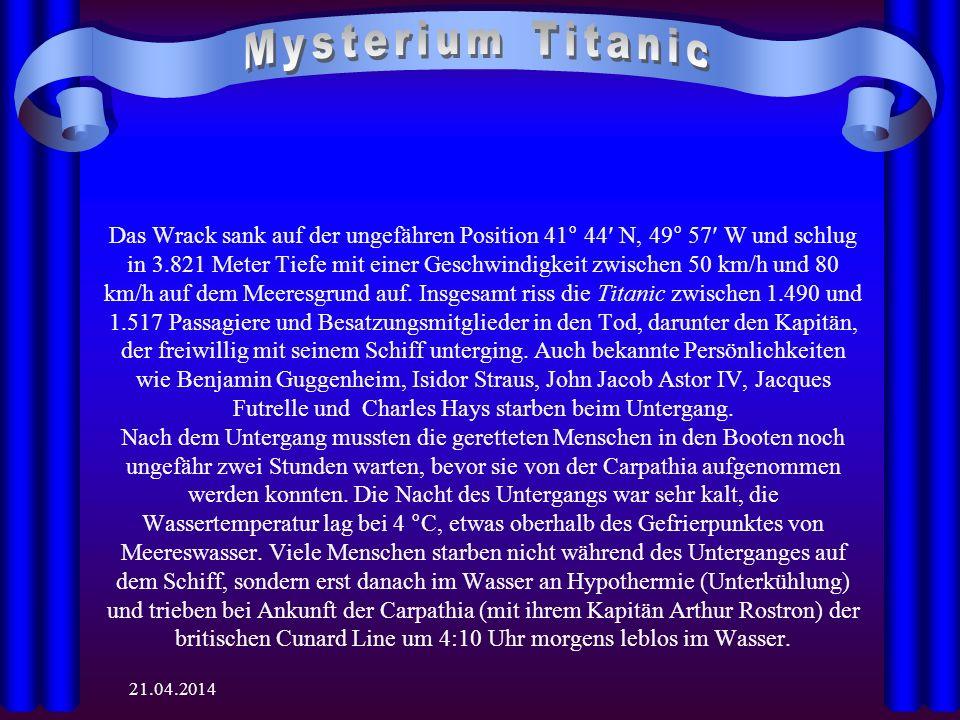 21.04.2014 Das Wrack sank auf der ungefähren Position 41° 44 N, 49° 57 W und schlug in 3.821 Meter Tiefe mit einer Geschwindigkeit zwischen 50 km/h und 80 km/h auf dem Meeresgrund auf.