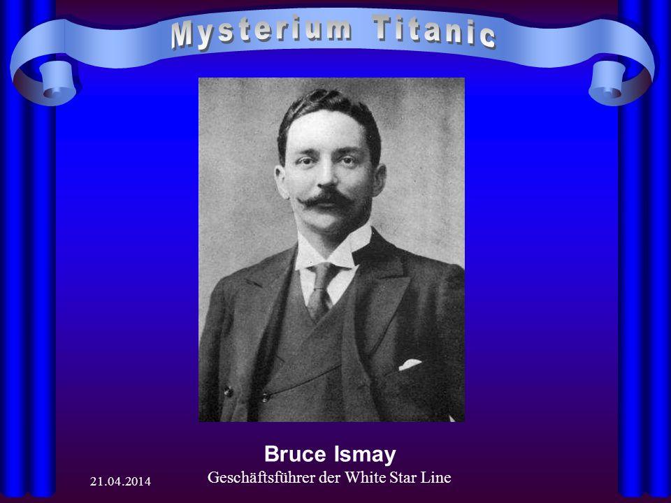 21.04.2014 Bruce Ismay Geschäftsführer der White Star Line