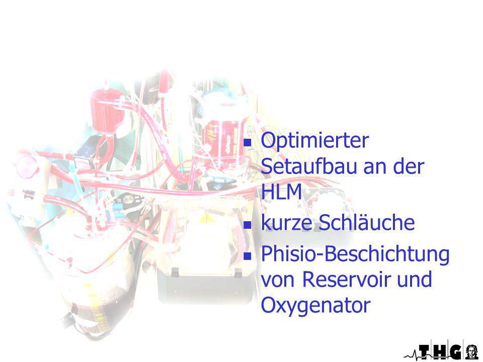 Optimierter Setaufbau an der HLM kurze Schläuche Phisio-Beschichtung von Reservoir und Oxygenator Optimierte EKZ