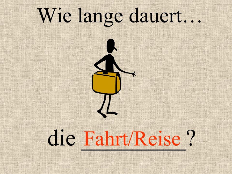 Ich fahre nach Berlin. Wann fährt der nächste Zug _____? ab