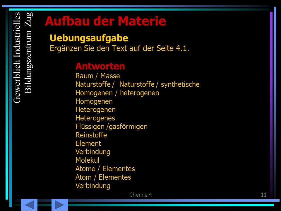 Chemie 411 Uebungsaufgabe Ergänzen Sie den Text auf der Seite 4.1. Aufbau der Materie Antworten Raum / Masse Naturstoffe / Naturstoffe / synthetische