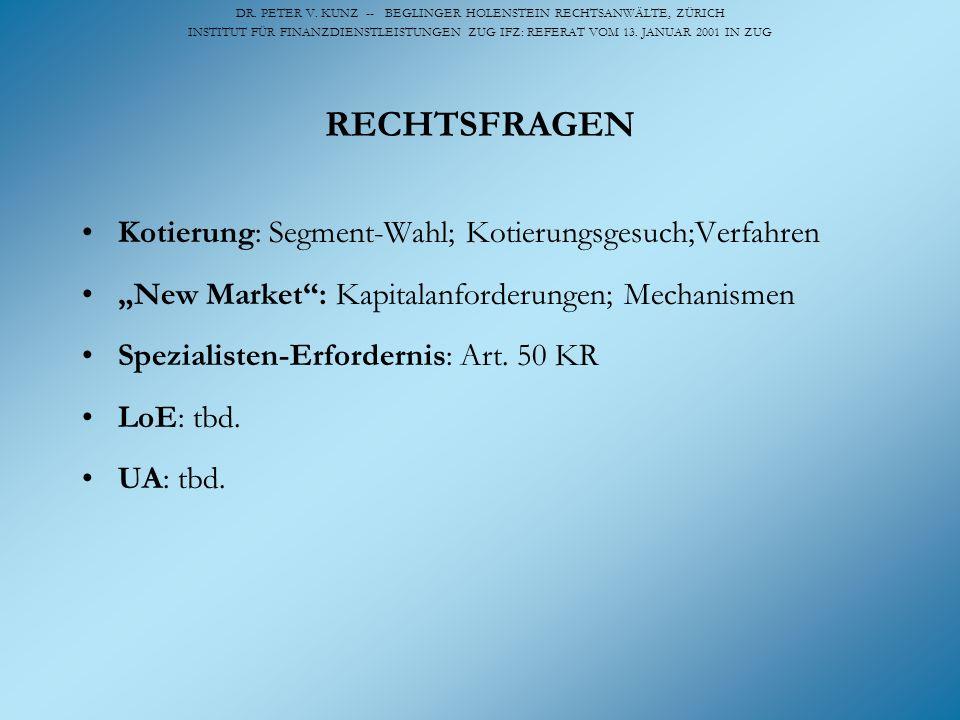 DR. PETER V. KUNZ -- BEGLINGER HOLENSTEIN RECHTSANWÄLTE, ZÜRICH INSTITUT FÜR FINANZDIENSTLEISTUNGEN ZUG IFZ: REFERAT VOM 13. JANUAR 2001 IN ZUG RECHTS