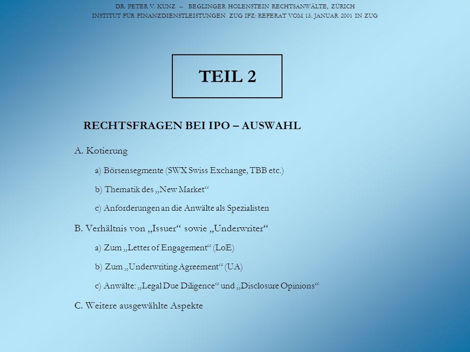 DR. PETER V. KUNZ -- BEGLINGER HOLENSTEIN RECHTSANWÄLTE, ZÜRICH INSTITUT FÜR FINANZDIENSTLEISTUNGEN ZUG IFZ: REFERAT VOM 13. JANUAR 2001 IN ZUG TEIL 2