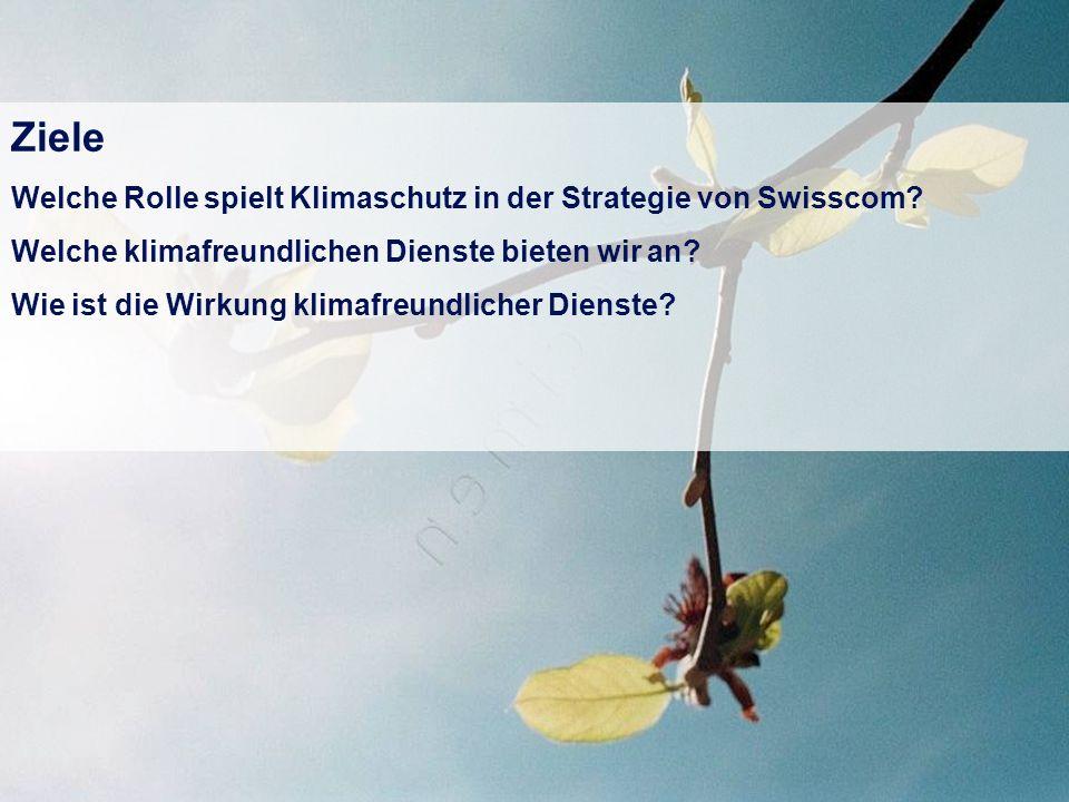 August 2009 2 CR-Strategie Swisscom, Team Corporate Responsibility Ziele Welche Rolle spielt Klimaschutz in der Strategie von Swisscom.