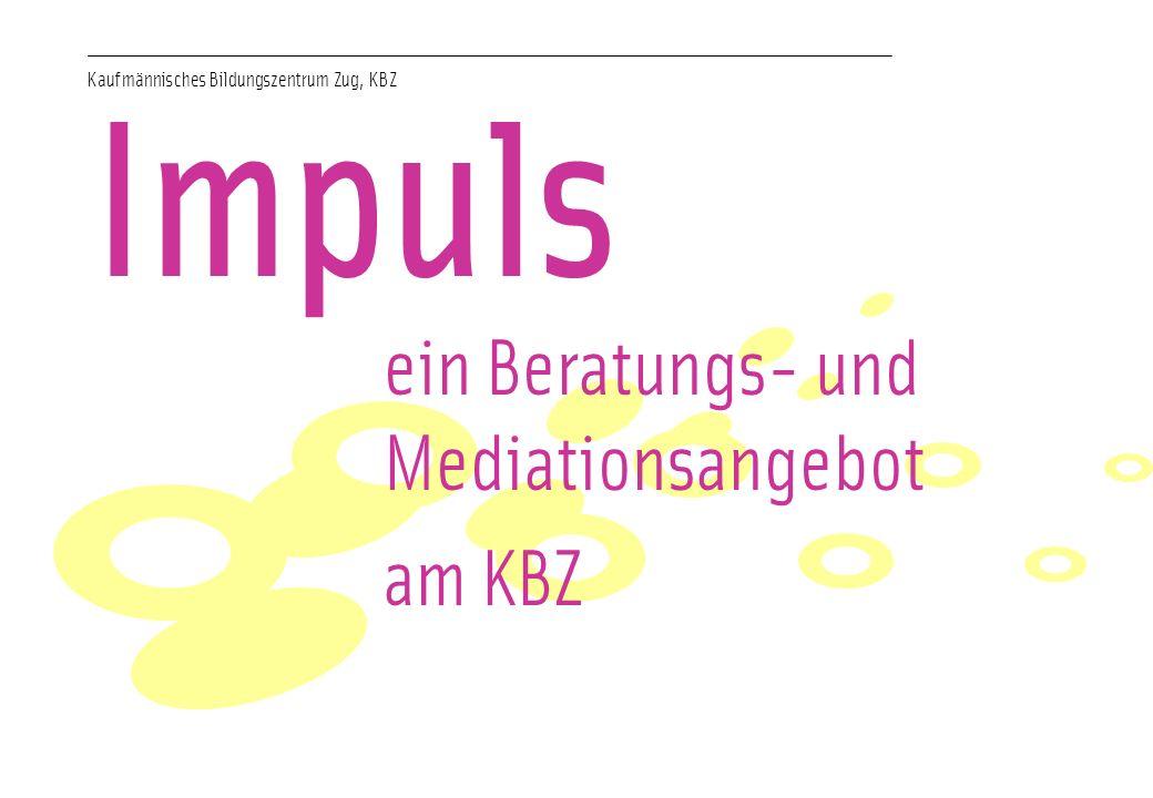 Kaufmännisches Bildungszentrum Zug, KBZ Impuls ein Beratungs- und Mediationsangebot am KBZ