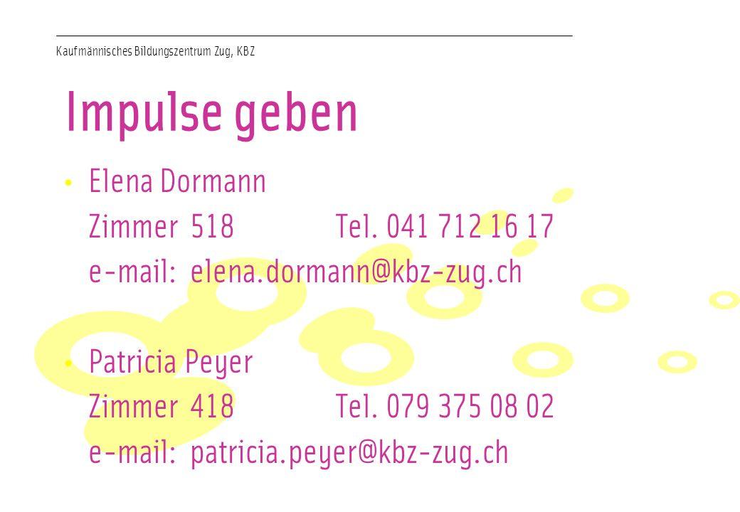 Kaufmännisches Bildungszentrum Zug, KBZ Impulse geben Elena Dormann Zimmer 518 Tel.