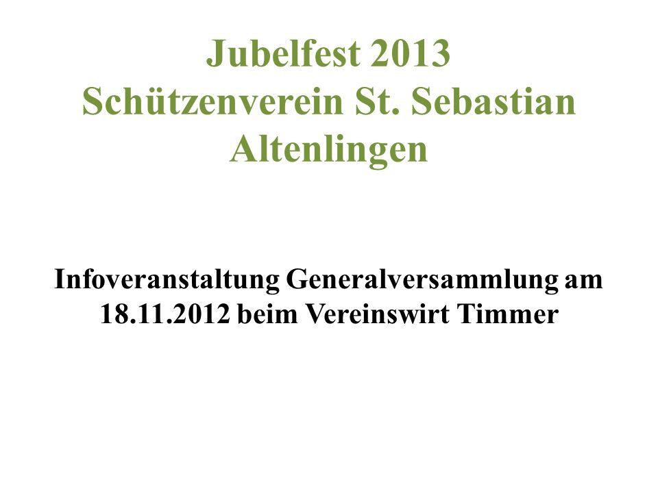 Jubelfest 2013 Schützenverein St. Sebastian Altenlingen Infoveranstaltung Generalversammlung am 18.11.2012 beim Vereinswirt Timmer