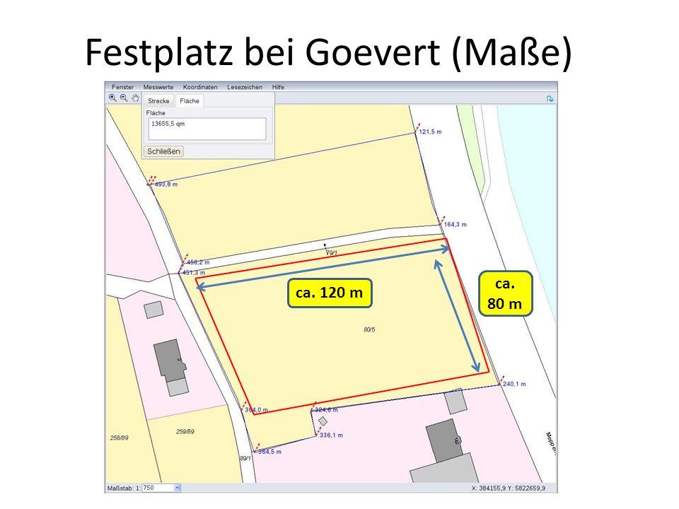 Festplatz bei Goevert (Maße) ca. 120 m ca. 80 m