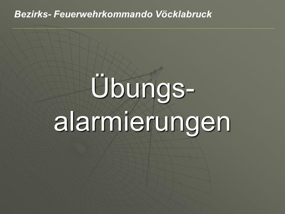 Übungs- alarmierungen Bezirks- Feuerwehrkommando Vöcklabruck
