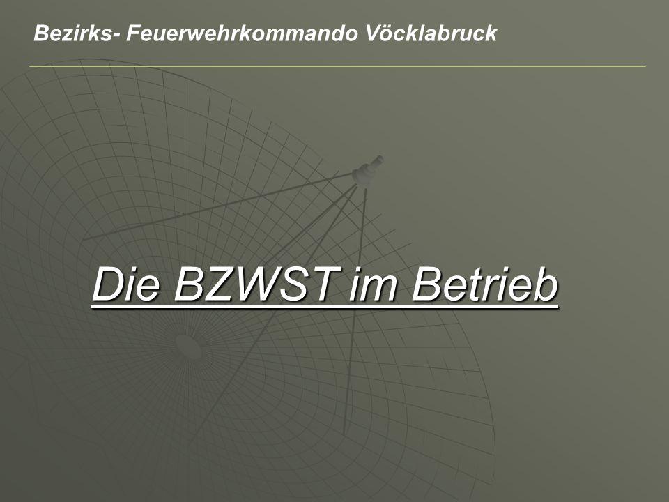 Die BZWST im Betrieb Bezirks- Feuerwehrkommando Vöcklabruck
