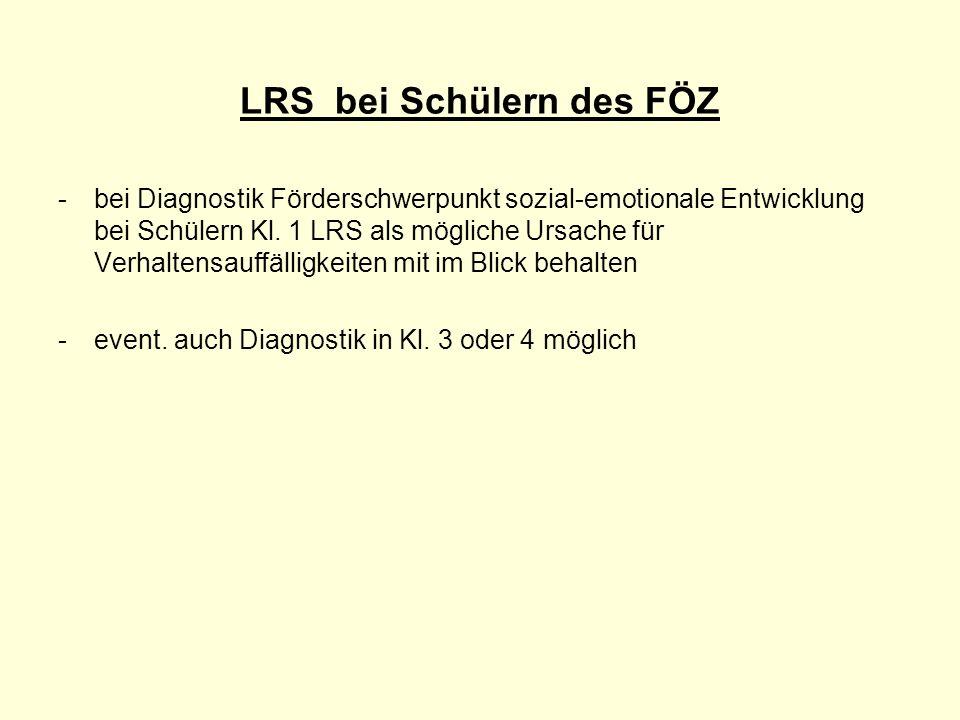 LRS bei Schülern des FÖZ -bei Diagnostik Förderschwerpunkt sozial-emotionale Entwicklung bei Schülern Kl. 1 LRS als mögliche Ursache für Verhaltensauf