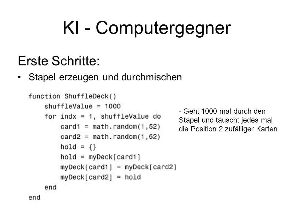 KI - Computergegner Erste Schritte: Stapel erzeugen und durchmischen - Geht 1000 mal durch den Stapel und tauscht jedes mal die Position 2 zufälliger