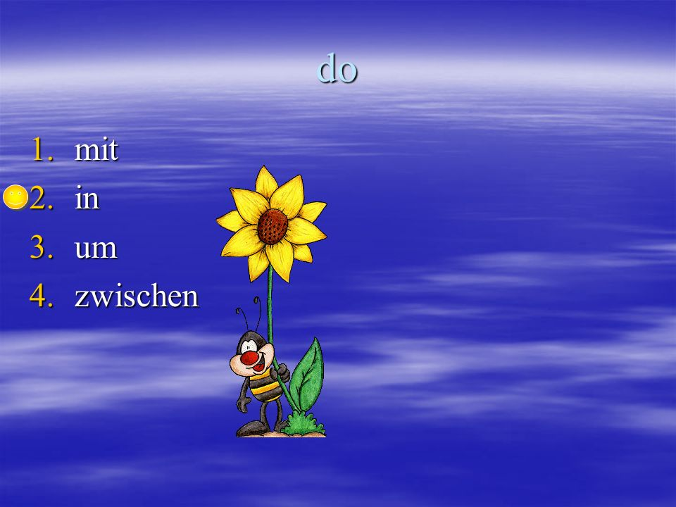 do 1.m it 2.i n 3.u m 4.z wischen