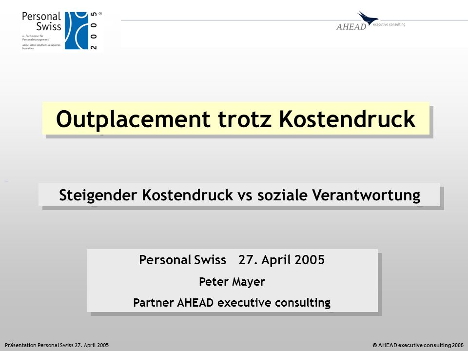 AHEAD executive consulting 2005 Präsentation Personal Swiss 27.