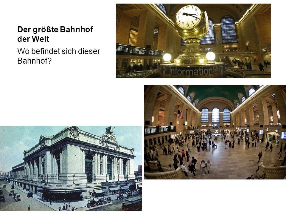 Der größte Bahnhof der Welt Wo befindet sich dieser Bahnhof?