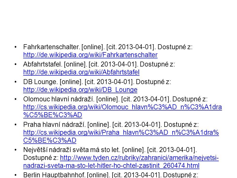 Fahrkartenschalter. [online]. [cit. 2013-04-01]. Dostupné z: http://de.wikipedia.org/wiki/Fahrkartenschalter http://de.wikipedia.org/wiki/Fahrkartensc