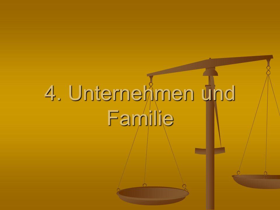4. Unternehmen und Familie