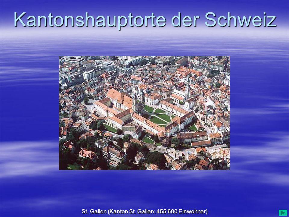 Kantonshauptorte der Schweiz St. Gallen (Kanton St. Gallen: 455600 Einwohner)