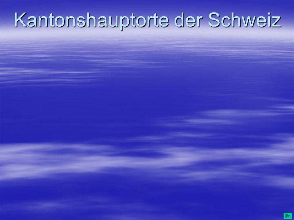 Kantonshauptorte der Schweiz
