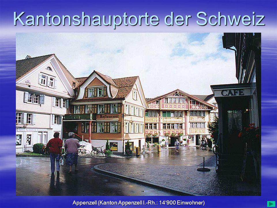 Kantonshauptorte der Schweiz Appenzell (Kanton Appenzell I.-Rh.: 14900 Einwohner)