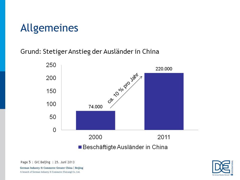 Page5 | GIC Beijing | 25. Juni 2013 Allgemeines Grund: Stetiger Anstieg der Ausländer in China