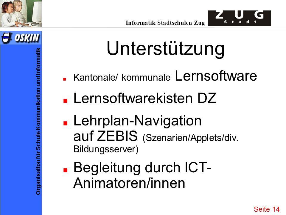Informatik Stadtschulen Zug Organisation für Schule Kommunikation und Informatik Unterstützung Kantonale/ kommunale Lernsoftware Lernsoftwarekisten DZ Lehrplan-Navigation auf ZEBIS (Szenarien/Applets/div.