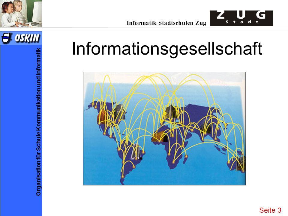 Informatik Stadtschulen Zug Organisation für Schule Kommunikation und Informatik Informationsgesellschaft Seite 3