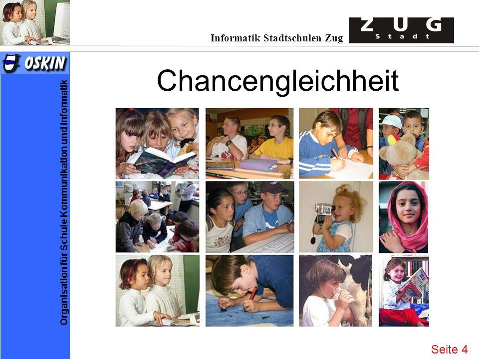 Informatik Stadtschulen Zug Organisation für Schule Kommunikation und Informatik Chancengleichheit Seite 4