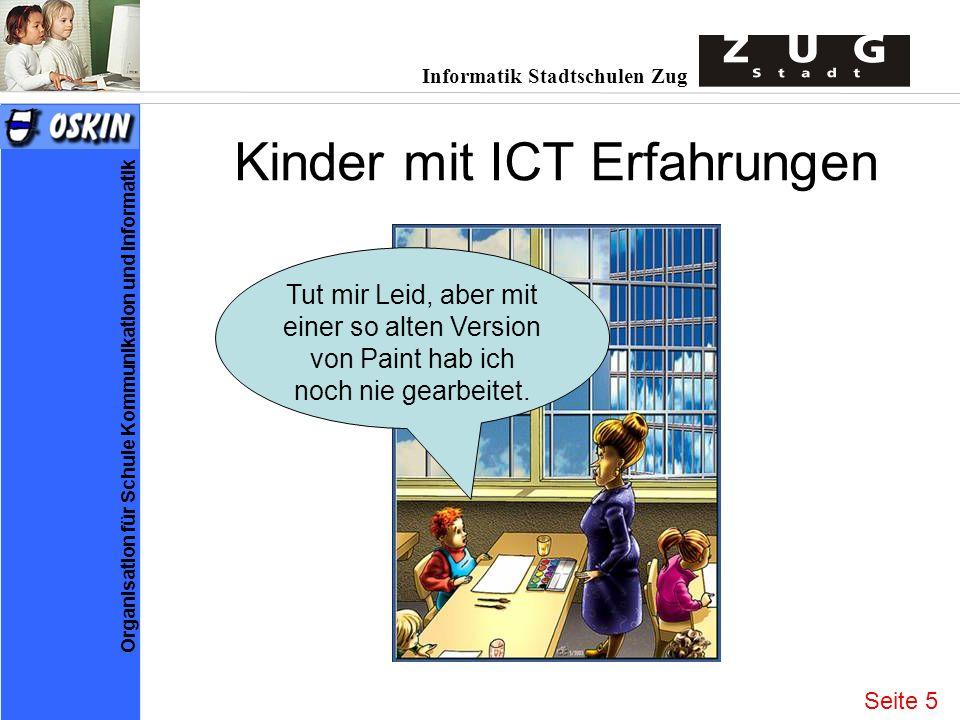 Informatik Stadtschulen Zug Organisation für Schule Kommunikation und Informatik Kinder mit ICT Erfahrungen Tut mir Leid, aber mit einer so alten Vers