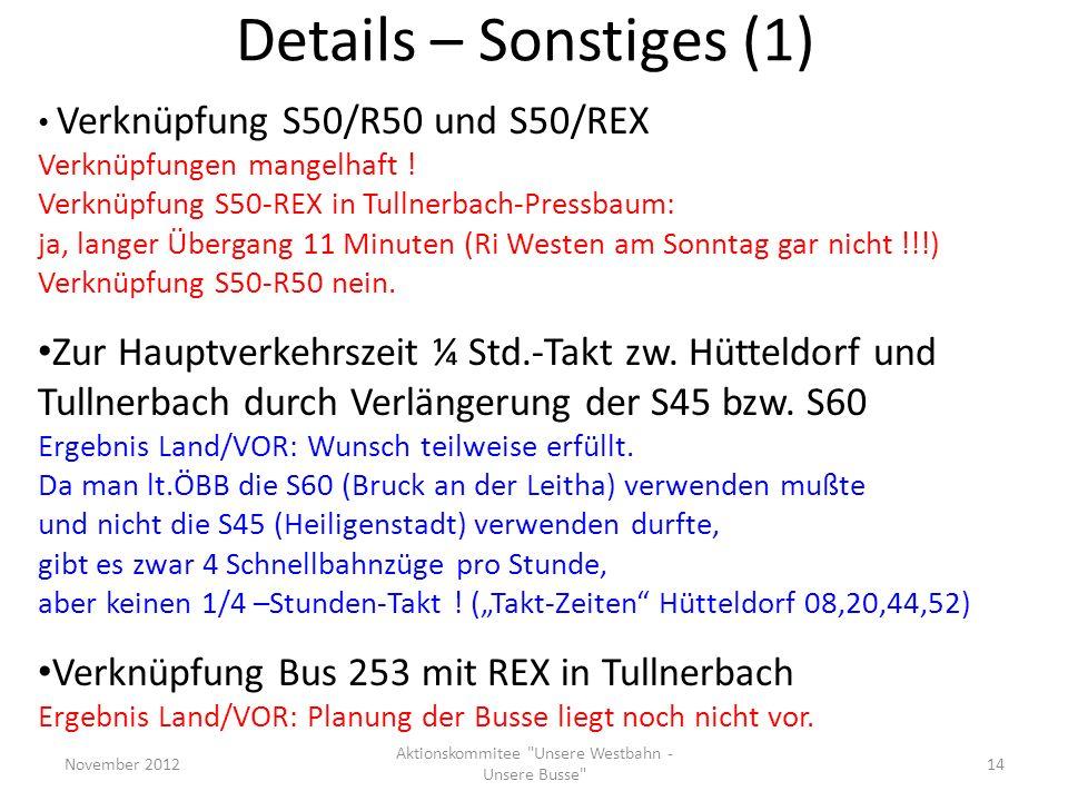Details – Sonstiges (1) Verknüpfung S50/R50 und S50/REX Verknüpfungen mangelhaft ! Verknüpfung S50-REX in Tullnerbach-Pressbaum: ja, langer Übergang 1